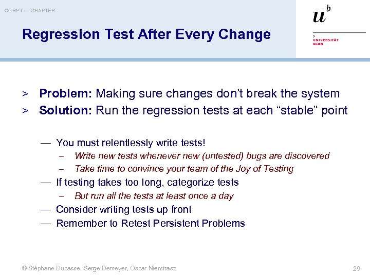 OORPT — CHAPTER Regression Test After Every Change > Problem: Making sure changes don't