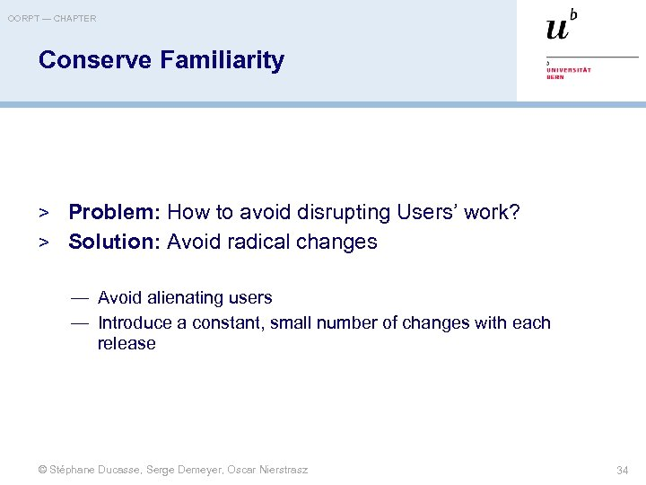OORPT — CHAPTER Conserve Familiarity > Problem: How to avoid disrupting Users' work? >