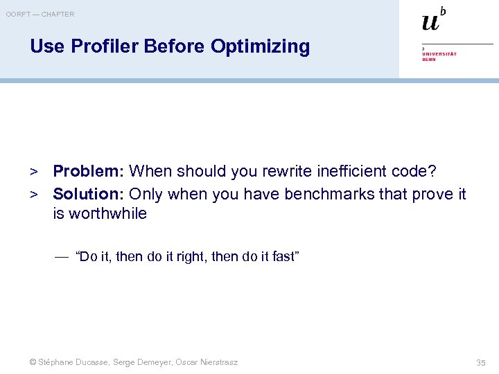 OORPT — CHAPTER Use Profiler Before Optimizing > Problem: When should you rewrite inefficient