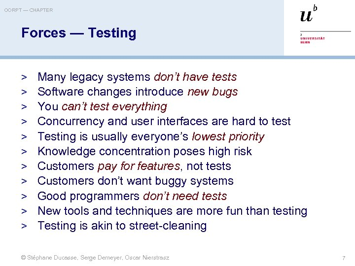 OORPT — CHAPTER Forces — Testing > > > Many legacy systems don't have