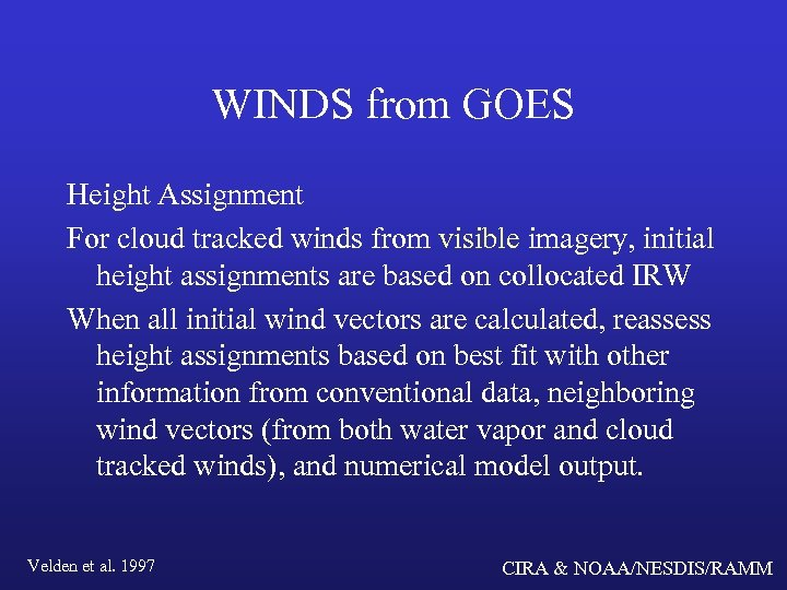 WINDS from GOES Height Assignment For cloud tracked winds from visible imagery, initial height