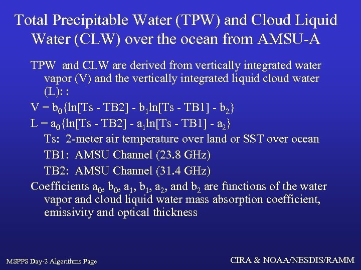 Total Precipitable Water (TPW) and Cloud Liquid Water (CLW) over the ocean from AMSU-A