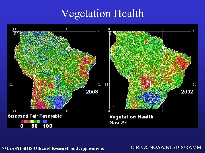 Vegetation Health NOAA/NESDIS Office of Research and Applications CIRA & NOAA/NESDIS/RAMM