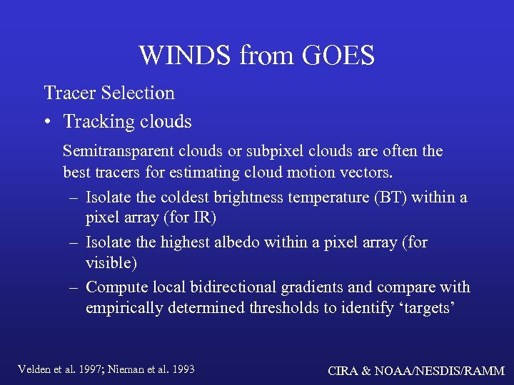 WINDS from GOES Tracer Selection • Tracking clouds Semitransparent clouds or subpixel clouds are