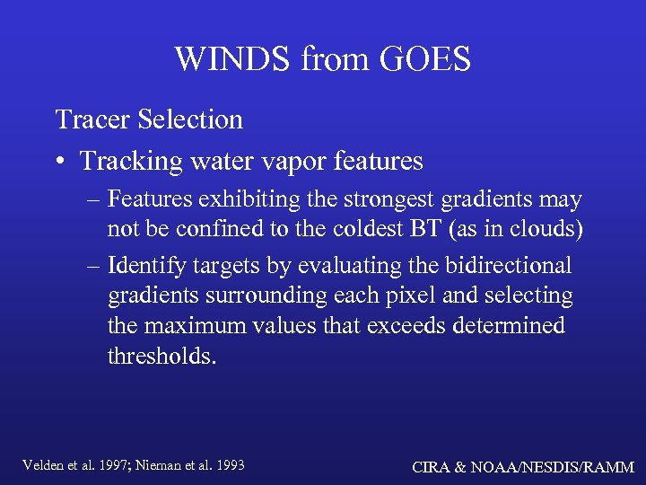 WINDS from GOES Tracer Selection • Tracking water vapor features – Features exhibiting the