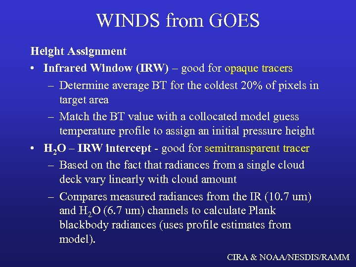 WINDS from GOES Height Assignment • Infrared Window (IRW) – good for opaque tracers
