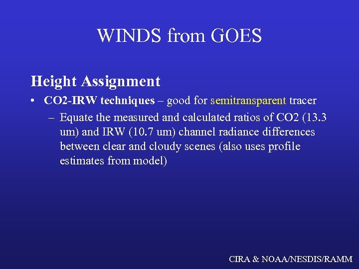 WINDS from GOES Height Assignment • CO 2 -IRW techniques – good for semitransparent