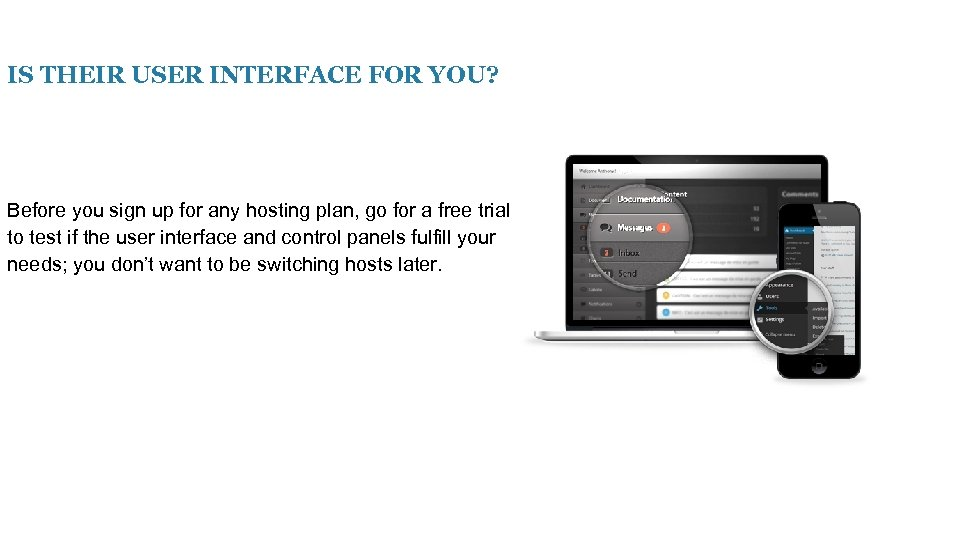 IS THEIR USER INTERFACE FOR YOU? Before you sign up for any hosting plan,