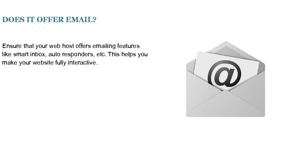 DOES IT OFFER EMAIL? Ensure that your web host offers emailing features like smart