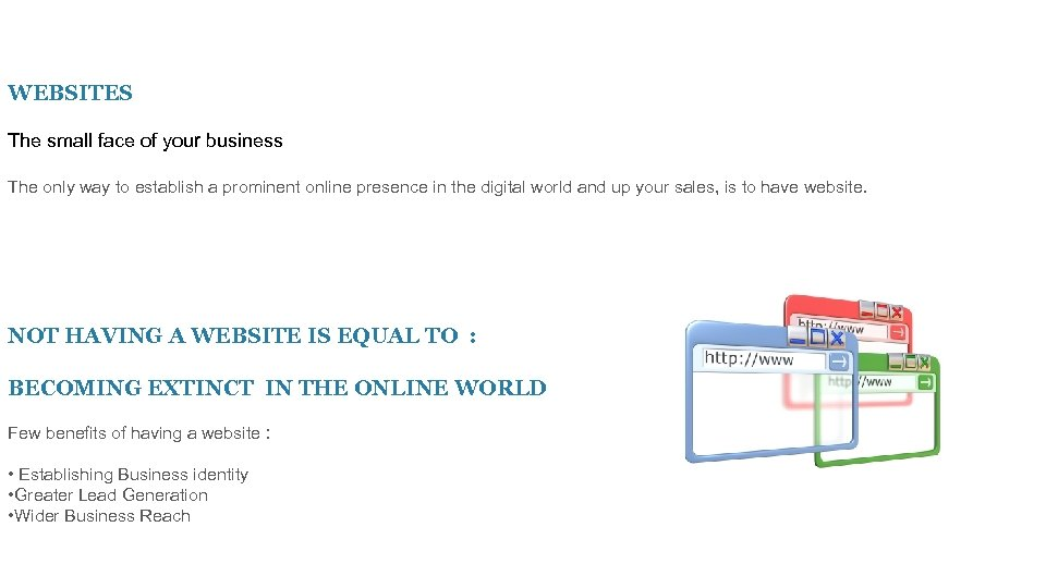 WEBSITES The small face of your business The only way to establish a prominent