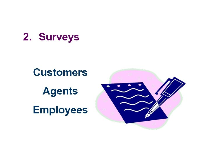 2. Surveys Customers Agents Employees