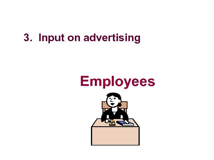 3. Input on advertising Employees