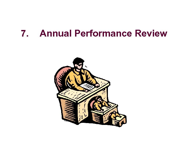 7. Annual Performance Review