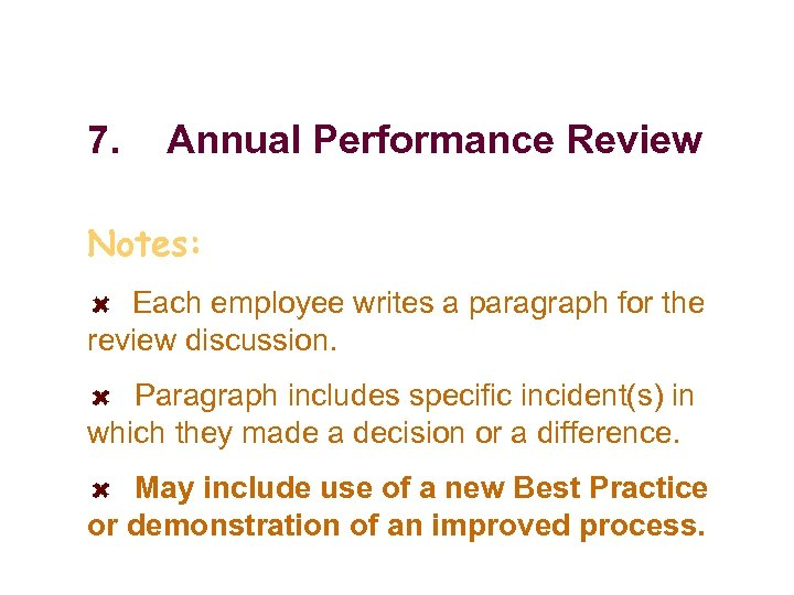 7. Annual Performance Review Notes: Each employee writes a paragraph for the review discussion.