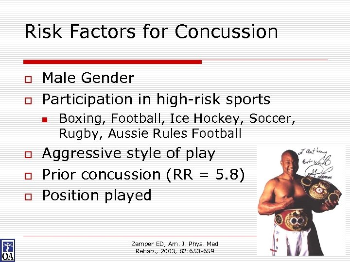 Risk Factors for Concussion o o Male Gender Participation in high-risk sports n o