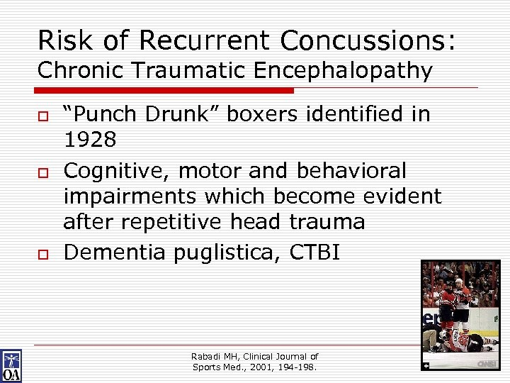 """Risk of Recurrent Concussions: Chronic Traumatic Encephalopathy o o o """"Punch Drunk"""" boxers identified"""