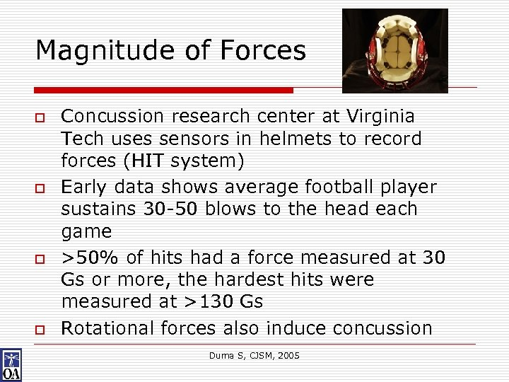Magnitude of Forces o o Concussion research center at Virginia Tech uses sensors in