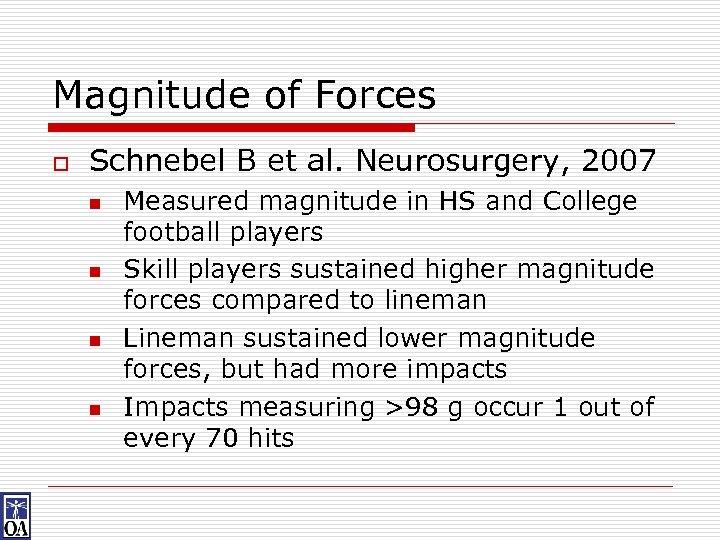 Magnitude of Forces o Schnebel B et al. Neurosurgery, 2007 n n Measured magnitude