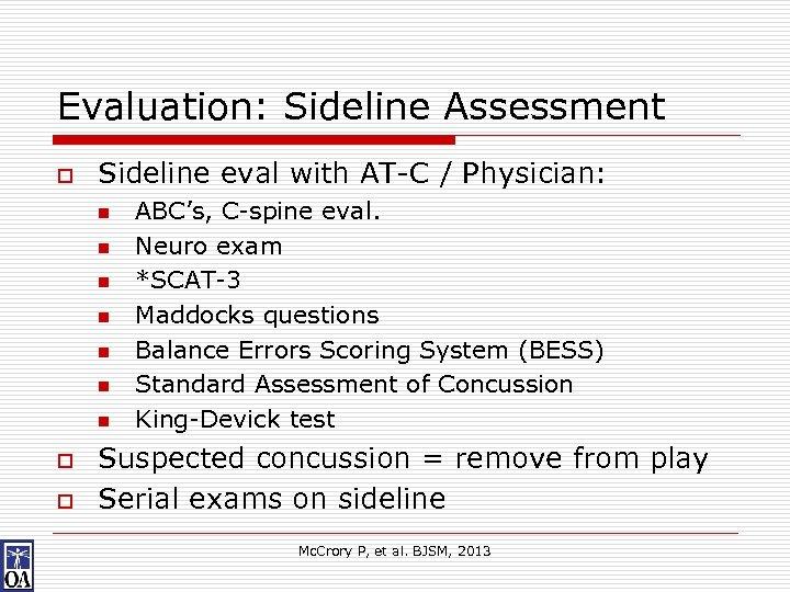 Evaluation: Sideline Assessment o Sideline eval with AT-C / Physician: n n n n