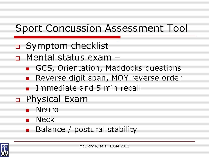Sport Concussion Assessment Tool o o Symptom checklist Mental status exam – n n