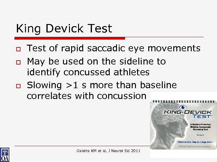 King Devick Test o o o Test of rapid saccadic eye movements May be