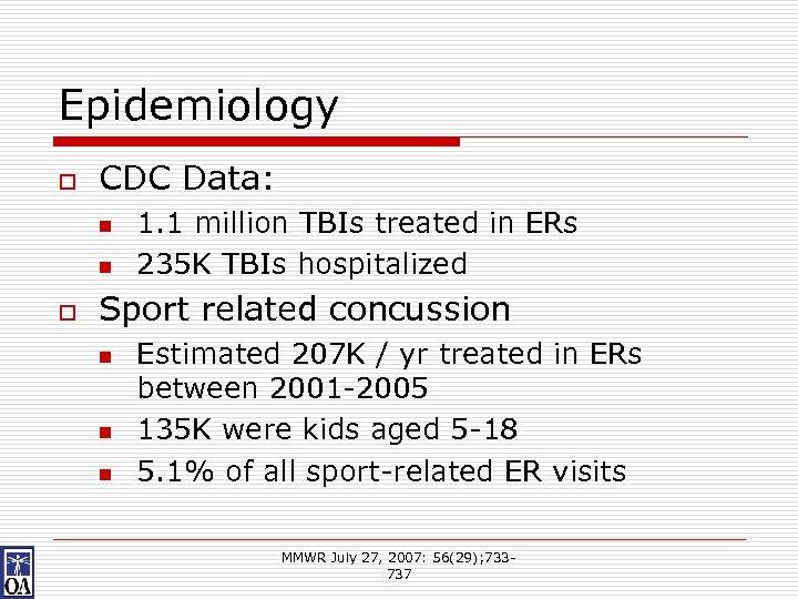 Epidemiology o CDC Data: n n o 1. 1 million TBIs treated in ERs