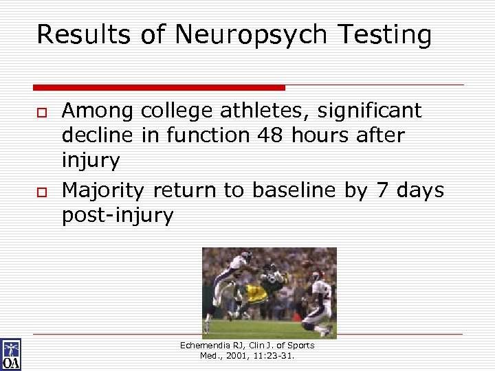 Results of Neuropsych Testing o o Among college athletes, significant decline in function 48
