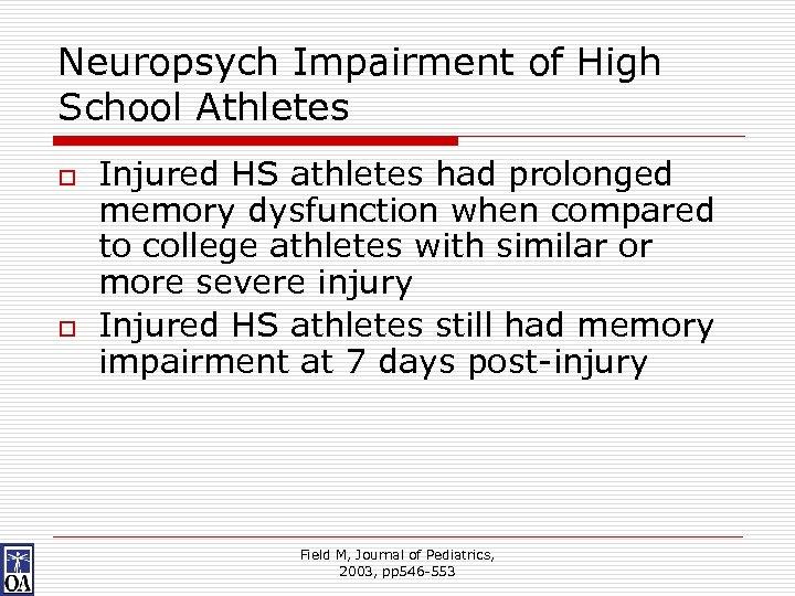Neuropsych Impairment of High School Athletes o o Injured HS athletes had prolonged memory