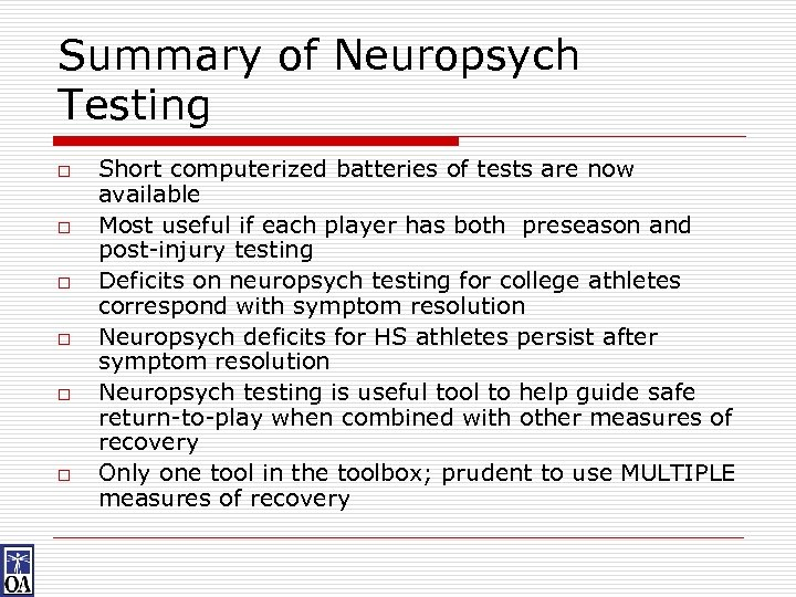 Summary of Neuropsych Testing o o o Short computerized batteries of tests are now