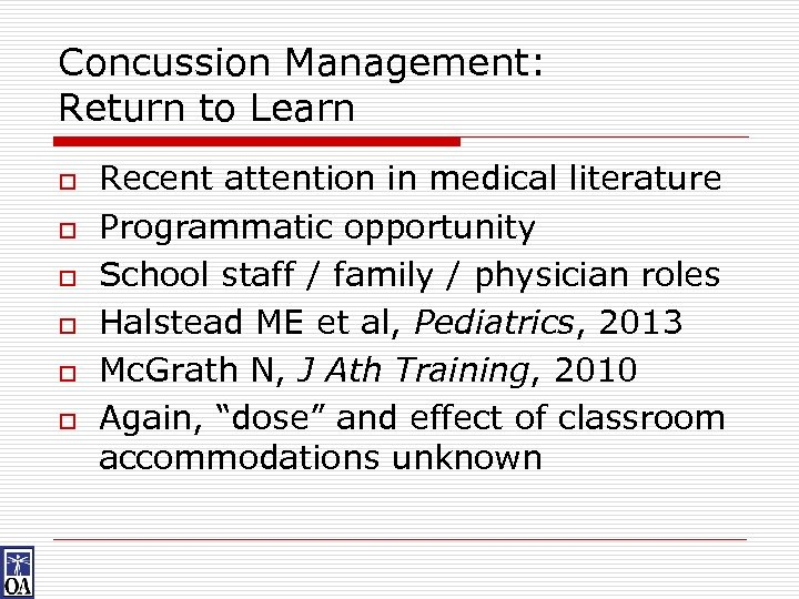 Concussion Management: Return to Learn o o o Recent attention in medical literature Programmatic