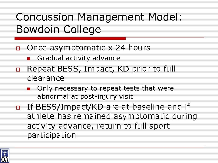 Concussion Management Model: Bowdoin College o Once asymptomatic x 24 hours n o Repeat