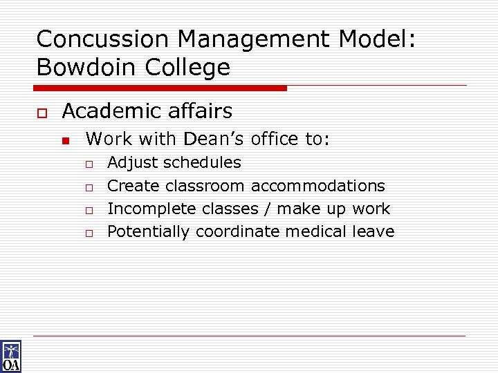 Concussion Management Model: Bowdoin College o Academic affairs n Work with Dean's office to: