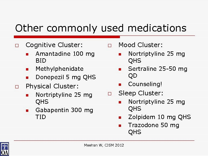 Other commonly used medications o Cognitive Cluster: n n n o o Amantadine 100
