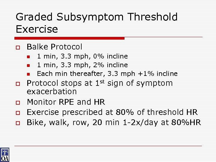 Graded Subsymptom Threshold Exercise o Balke Protocol n n n o o 1 min,