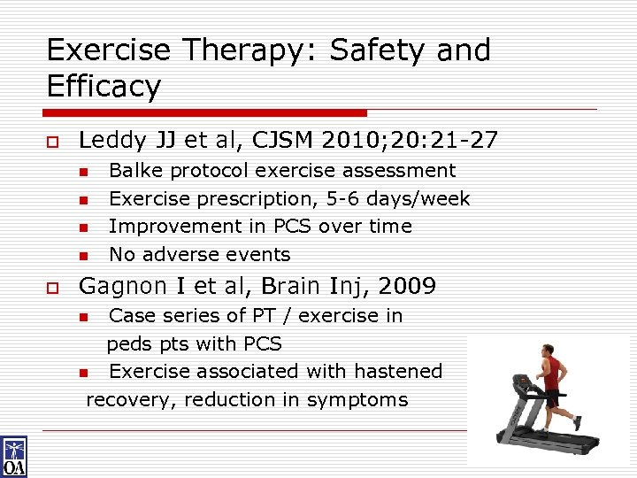 Exercise Therapy: Safety and Efficacy o Leddy JJ et al, CJSM 2010; 20: 21