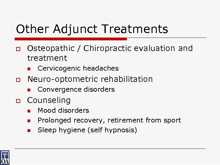 Other Adjunct Treatments o Osteopathic / Chiropractic evaluation and treatment n o Neuro-optometric rehabilitation