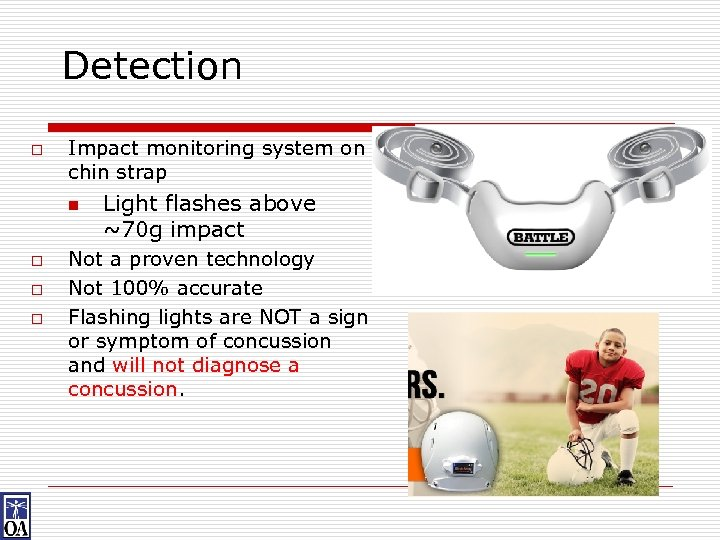 Detection o Impact monitoring system on chin strap n o o o Light flashes