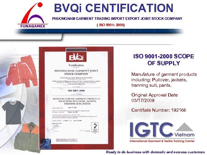 BVQi CENTIFICATION PHUONGNAM GARMENT TRADING IMPORT EXPORT JOINT STOCK COMPANY ( ISO 9001: 2000)