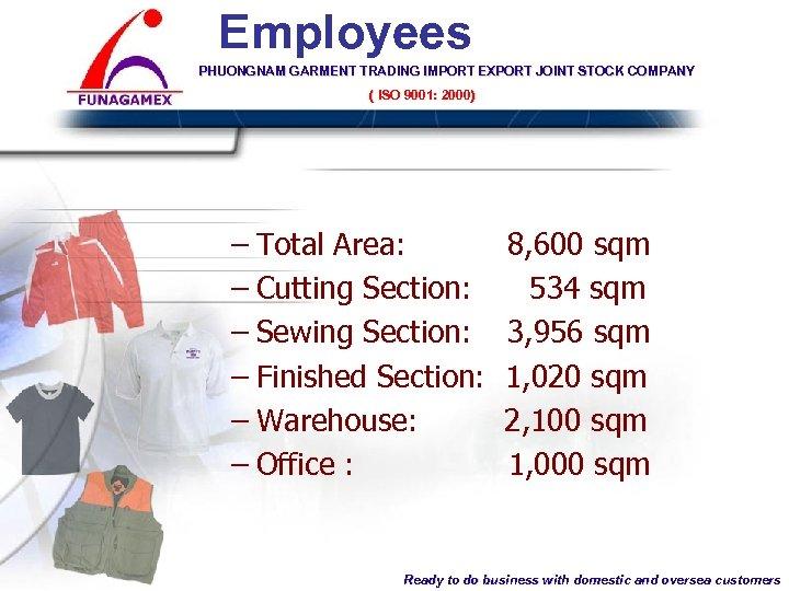 Employees PHUONGNAM GARMENT TRADING IMPORT EXPORT JOINT STOCK COMPANY ( ISO 9001: 2000) PHUONG