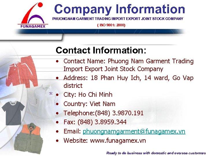 Company Information PHUONGNAM GARMENT TRADING IMPORT EXPORT JOINT STOCK COMPANY ( ISO 9001: 2000)