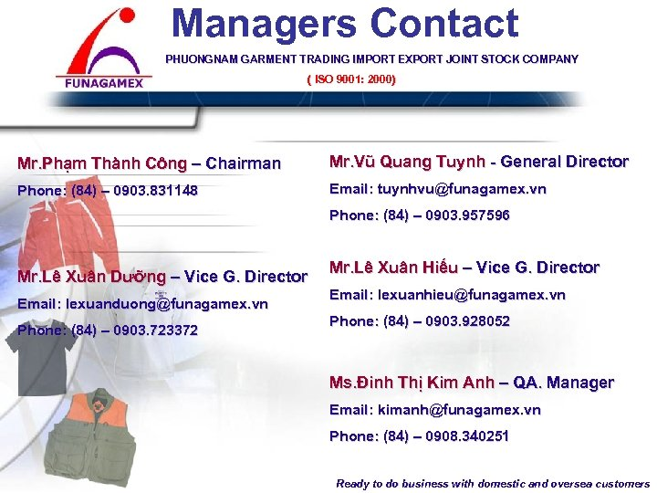 Managers Contact PHUONGNAM GARMENT TRADING IMPORT EXPORT JOINT STOCK COMPANY ( ISO 9001: 2000)