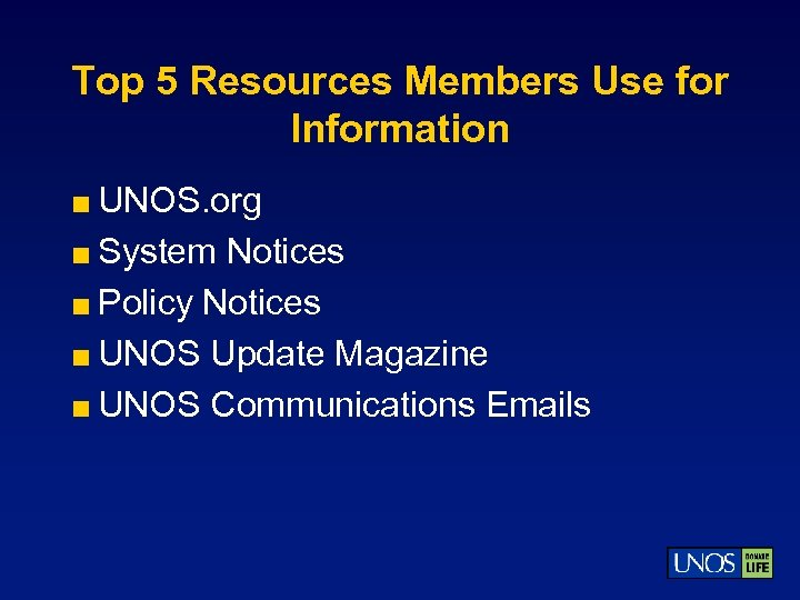 Top 5 Resources Members Use for Information < UNOS. org < System Notices <