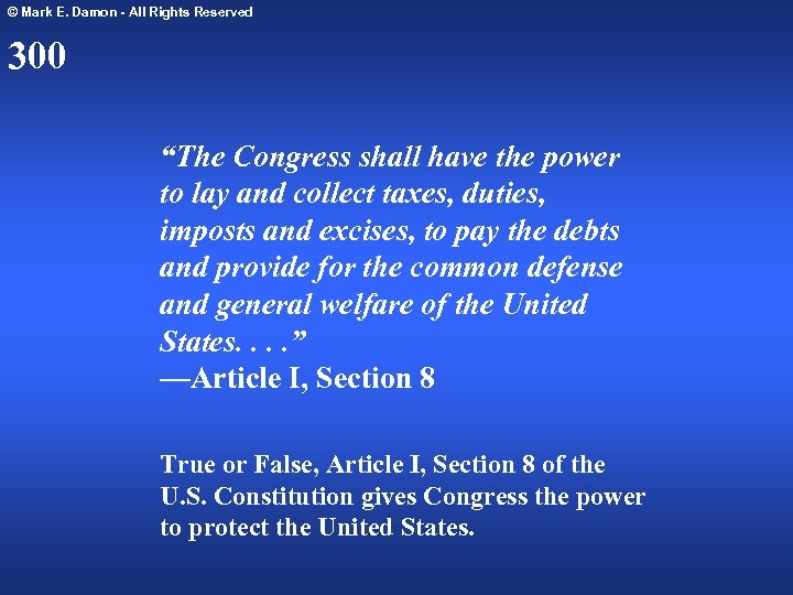 """© Mark E. Damon - All Rights Reserved 300 """"The Congress shall have the"""