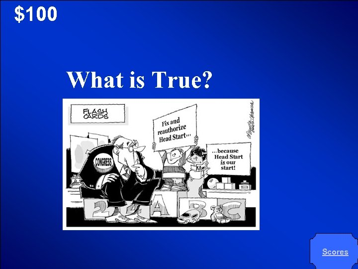 © Mark E. Damon - All Rights Reserved $100 What is True? Scores