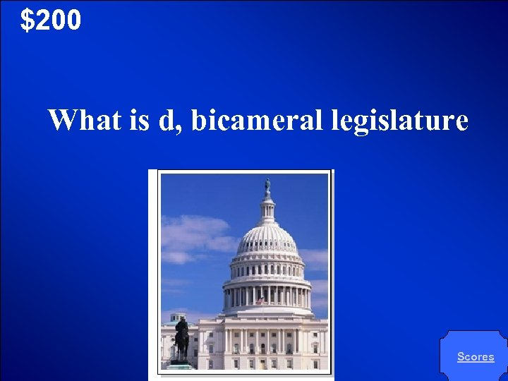 © Mark E. Damon - All Rights Reserved $200 What is d, bicameral legislature