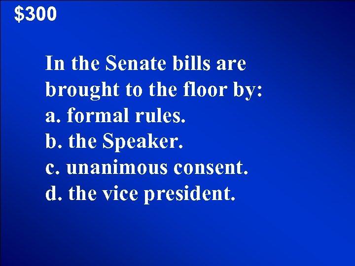 © Mark E. Damon - All Rights Reserved $300 In the Senate bills are