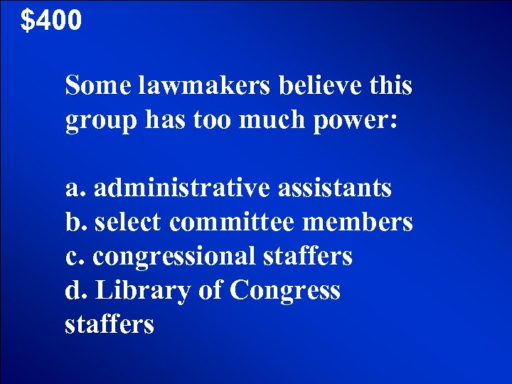 © Mark E. Damon - All Rights Reserved $400 Some lawmakers believe this group