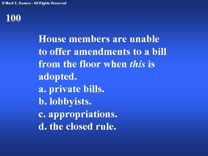 © Mark E. Damon - All Rights Reserved 100 House members are unable to