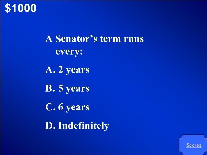 © Mark E. Damon - All Rights Reserved $1000 A Senator's term runs every: