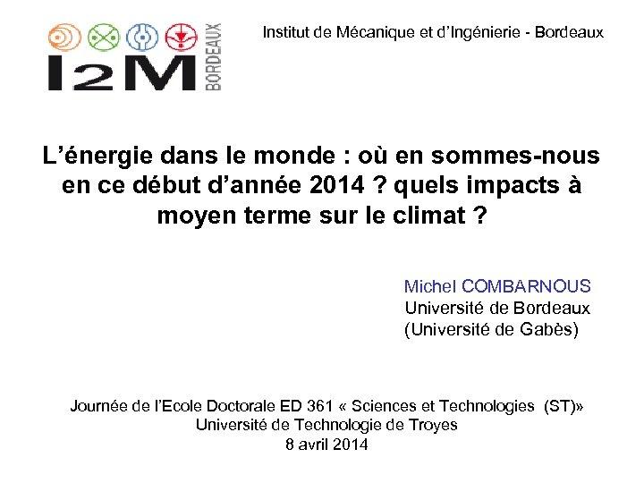 Institut de Mécanique et d'Ingénierie - Bordeaux L'énergie dans le monde : où en